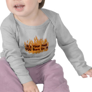 It's Your Hell Tee Shirts