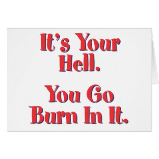 It's Your Hell, You Go Burn In It Cards