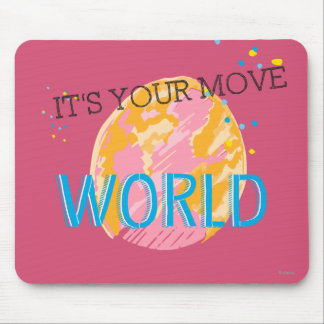 It's Your Move World Mouse Pad