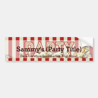 It's Your Party Bumper Statement Personalize it! Bumper Stickers