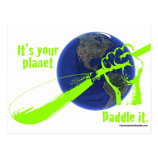 IT'S YOUR PLANET - PADDLE IT! POSTCARD