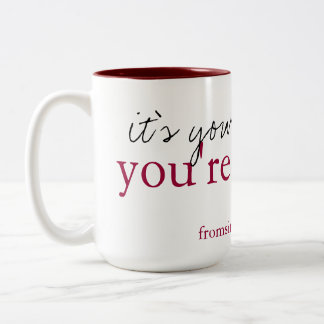 'It's your time you're wasting' mug