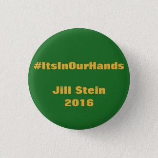 #ItsInOurHands Jill Stein 2016 Pinback Button