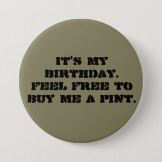 It'smy birthday badge pinback button