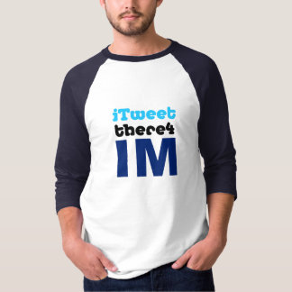 iTweet there4 IM 2ptO colors mn raglan T-Shirt
