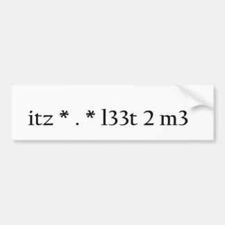 itz * . * l33t 2 m3 bumper sticker