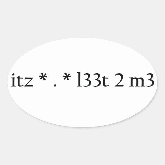 itz * . * l33t 2 m3 oval sticker