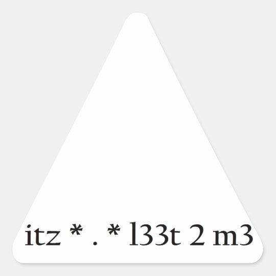 itz * . * l33t 2 m3 triangle sticker
