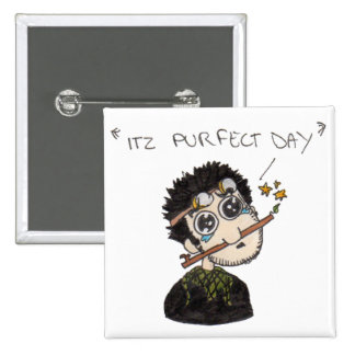 Itz purfect day pinback button