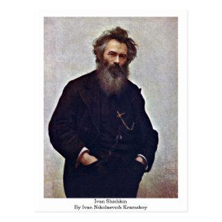 Ivan Shishkin By Ivan Nikolaevich Kramskoy Postcard