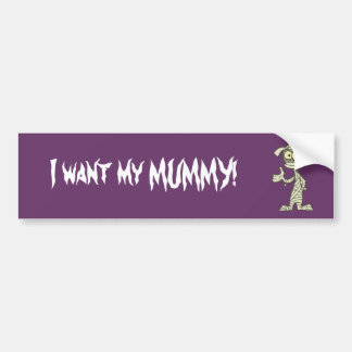 Ivan T. Mummy Bumper Sticker