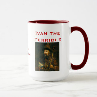 Ivan the Terrible* Mug