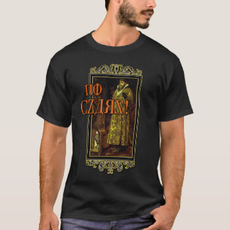 Ivan the Terrible Says NO CZARS! T-Shirt