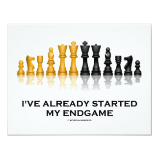 I've Already Started My Endgame (Chess Attitude) Card