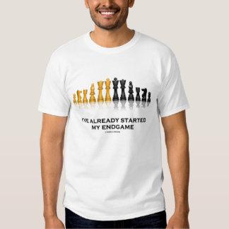 I've Already Started My Endgame (Chess Set Humor) T-shirt