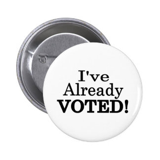 I've Already Voted Button