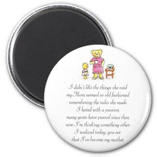 I've Become My Mother Teddy Bear Poem Magnet