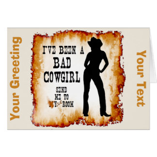 I've been a BAD COWGIRL Send me to Your Room Card