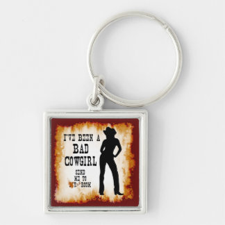 I've been a BAD COWGIRL Send me to Your Room Keychain