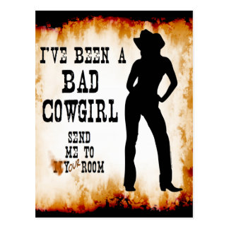 I've been a BAD COWGIRL Send me to Your Room Postcard