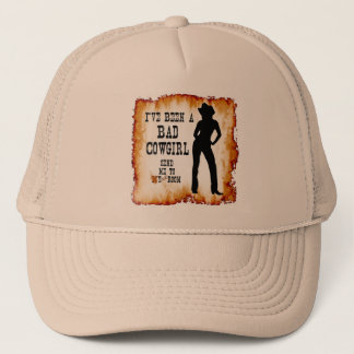 I've been a BAD COWGIRL Send me to Your Room Trucker Hat