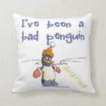 I've been a bad penguin pillows