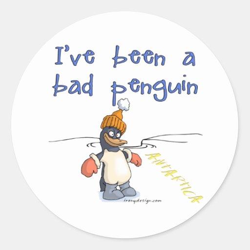 I've been a bad penguin round sticker