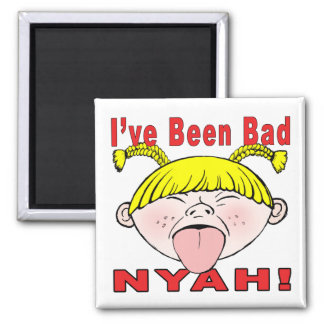 I've Been Bad (Girl) Fridge Magnets