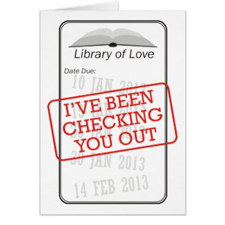 I've Been Checking You Out Card