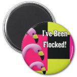i've been flocked fridge magnet
