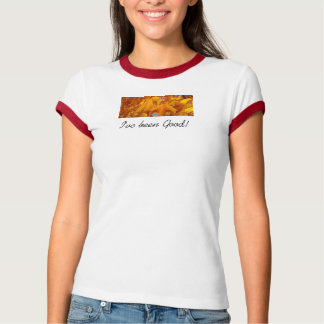 I've Been Good! Ladies Tee shirts Autumn Leaves
