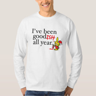 I've Been Goodish All Year T-Shirt