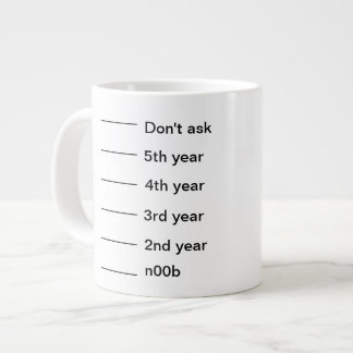 I've Been Here For A While JUMBO SIZE Large Coffee Mug