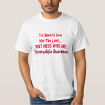 I've Been In Pain, Way Too Long..., Don't Mess ... T-Shirt