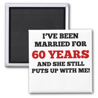 I've Been Married For 60 Years 2 Inch Square Magnet