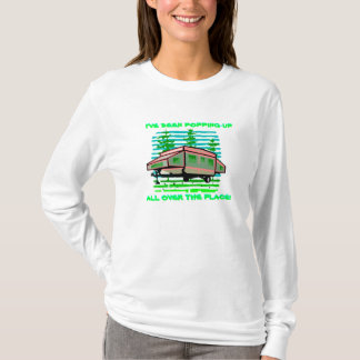 I'VE BEEN POPPING-UP TRAILER CAMPER DESIGN SHIRT! T-Shirt