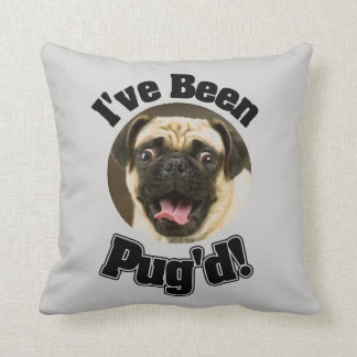 I've Been Pug'd - Funny Pug Pillow