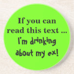 I've been thinking about my ex a lot recently drink coasters