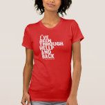 I've Been through HELLP and Back T Shirt