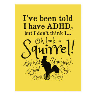 I've been told I have ADHD...Squirrel! Funny Postcard