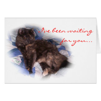 I've been waitingfor you card