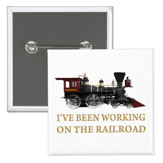 I've Been Working On The Railroad Button