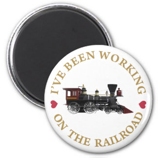 I've Been Working on the Railroad. Magnet