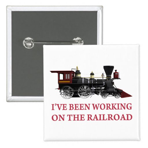 I've Been Working On The Railroad Pin