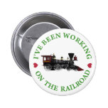 I've Been Working On The Railroad Pinback Buttons