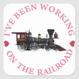 I've Been Working On The Railroad Square Sticker