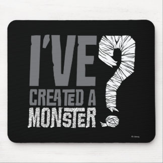 I've Created a Monster Mousepads