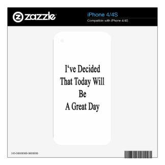 I've Decided That Today Will Be A Great Day iPhone 4 Skin