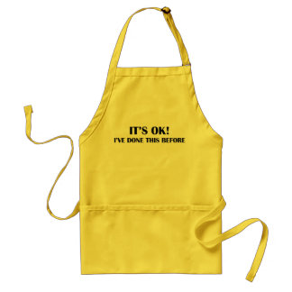I've done this before adult apron