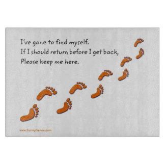 I've Gone to Find Myself Footprints Cutting Board